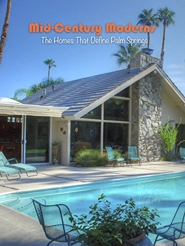 Mid-Century Moderns: The Homes That Define Palm Springs
