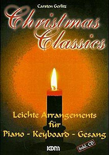 Christmas Classics: Leichte Arrangements für Piano, Keyboards, Gesang (incl. CD)
