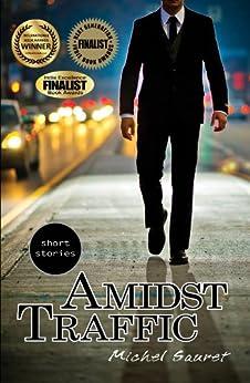 Amidst Traffic (Short Stories) by [Sauret, Michel]