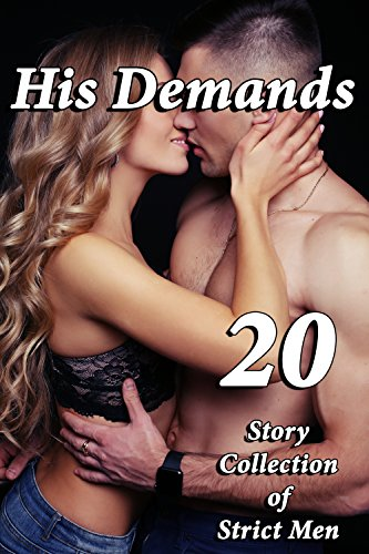 his-demands-20-story-collection-of-strict-men-english-edition