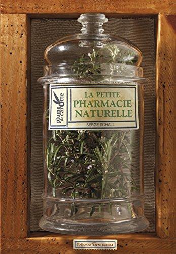 La petite pharmacie naturelle par Serge Schall