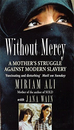 Without Mercy: A Mother's Struggle Against Modern Slavery by Miriam Ali (1996-02-22)