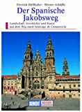 DuMont Kunst Reiseführer Der Spanische Jakobsweg - Angelika Höllhuber, Werner Schäffke