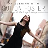 Songtexte von Sutton Foster - An Evening With Sutton Foster: Live at the Café Carlyle