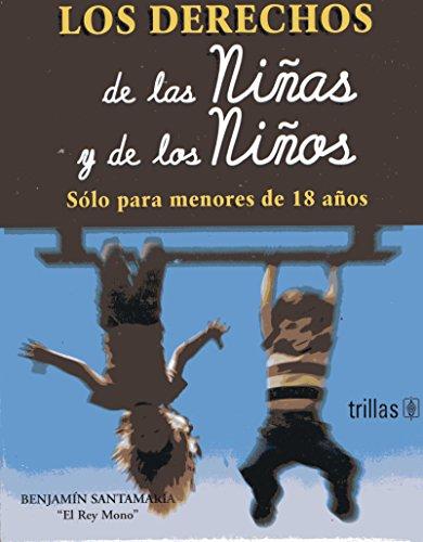 Derechos de Los Ninos y de Las Ninas = The Rights of Boys and Girls Under the Age of 18 por Benjamin Santamaria