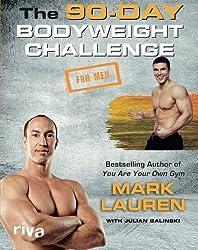 The 90-Day Bodyweight Challenge for Men by Mark Lauren (2016-02-15)