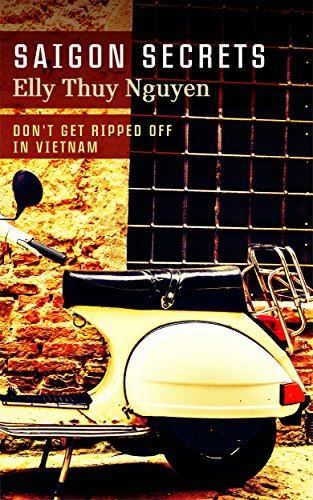 Saigon Secrets: Don't Get Ripped Off In Vietnam (My Saigon Book 2) (English Edition)
