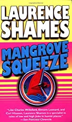 Mangrove Squeeze by Laurence Shames (1999-05-01)