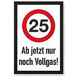 DankeDir! 25 Jahre Vollgas - Kunststoff Schild, Geschenk 25. Geburtstag, Geschenkidee Geburtstagsgeschenk Fünfundzwanzigsten, Geburtstagsdeko/Partydeko / Party Zubehör/Geburtstagskarte