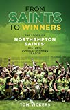 From Saints to Winners: The Story of Northampton Saints Historic Double-Winning Season