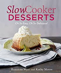 Slow Cooker Desserts: Oh So Easy, Oh So Delicious!