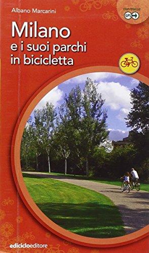 Milano e suoi parchi in bicicletta (Cicloguide) por Albano Marcarini