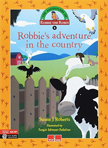 ROBBIE'S ADVENTURE IN THE COUNTRY: 000001 (The Adventures Of Robbie The Robin) - 9788468227351