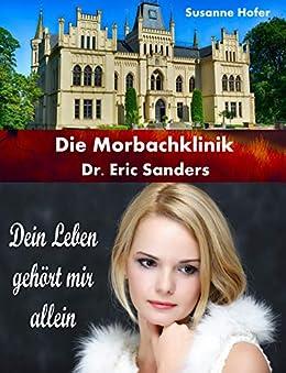 dein-leben-gehrt-mir-allein-die-morbachklinik-dr-eric-sanders