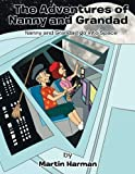 Nanny and Grandad go into Space: The Adventures of Nanny and Grandad Series by Martin Harman (2015-12-18)