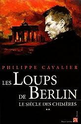 Le Siècle des chimères, Tome 2 : Les loups de Berlin