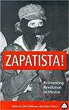 ZAPATISTA!: Reinventing Revolution in Mexico