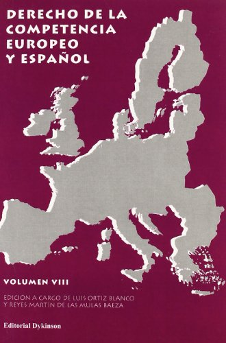 Derecho De La Competencia Europeo Y Español. Vol Viii