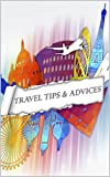 TRAVEL TIPS & ADVICE'S FOR EVERYONE