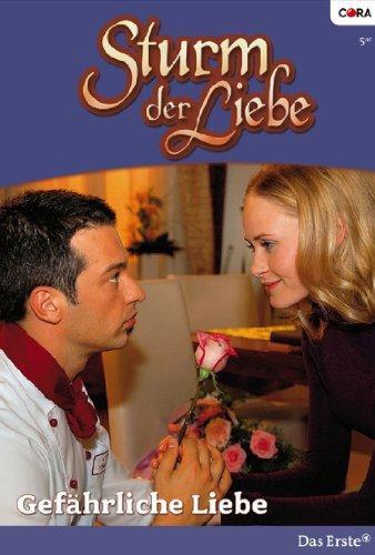 Sturm der Liebe 19: Gefährliche Liebe [Kindle Edition]