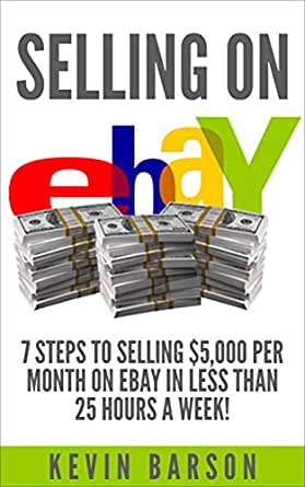 Selling on eBay: 7 Steps to Selling $5,000 Per Month on