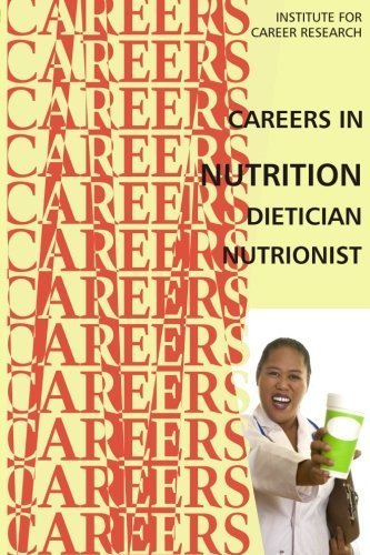 Careers in Nutrition - Dietician, Nutritionist by Institute For Career Research (2015-06-25) par Institute For Career Research