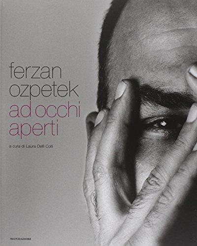 Ferzan Ozpetek. Ad occhi aperti. Ediz. italiana e inglese