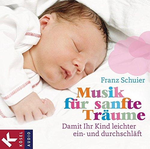 einschlaf cd Musik für sanfte Träume: Damit Ihr Kind leichter ein- und durchschläft