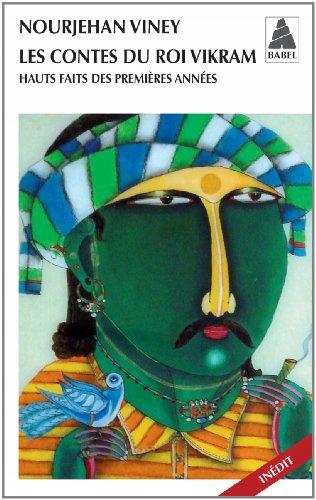 Les contes du roi Vikram : Hauts faits des premières années