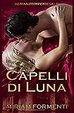 eBook Gratis da Scaricare CAPELLI DI LUNA (PDF,EPUB,MOBI) Online Italiano