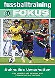 fussballtraining Fokus: Schnelles Umschalten - Von Angriff auf Abwehr und von Abwehr auf Angriff