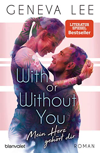 With or Without You - Mein Herz gehört dir: Roman (Girls in Love, Band 2)