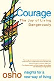 Courage: the Joy of Living Dangerously (Insights for a New Way of Living)