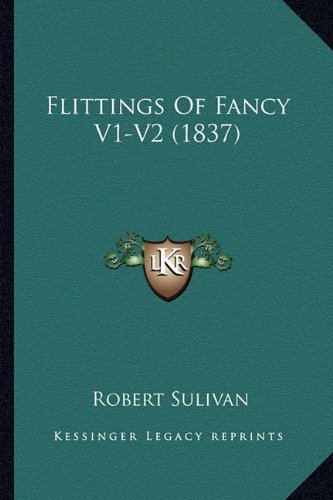Flittings of Fancy V1-V2 (1837)