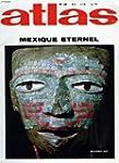 Atlas, n� 28, nov. 1968, mexique eternel