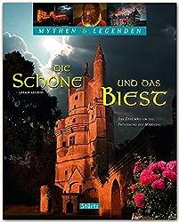 Mythen & Legenden - Die Schöne und das Biest - Das Geheimnis um die Entstehung des Märchens - Ein hochwertiger Fotoband mit über 150 Bildern - STÜRTZ Verlag