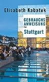 Gebrauchsanweisung für Stuttgart - Elisabeth Kabatek