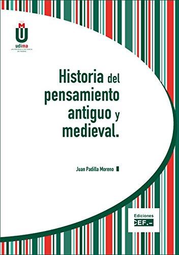 Historia del pensamiento antiguo y medieval por Juan Padilla Moreno
