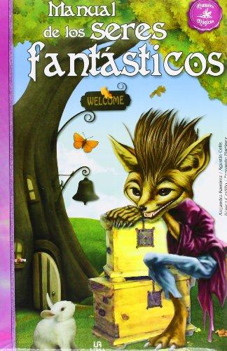 Manual de los Seres Fantásticos (Manuales Mágicos) por Alejandra Ramírez