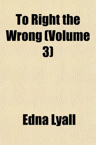 To Right the Wrong (Volume 3)