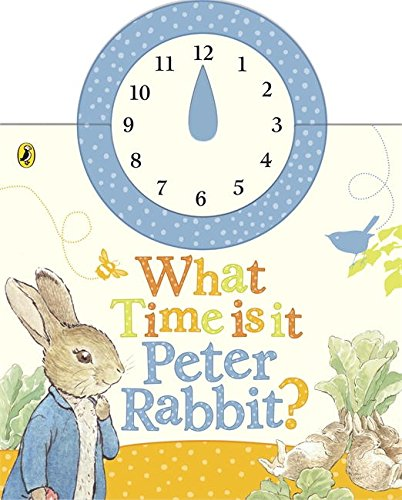 What Time Is It, Peter Rabbit?: A Clock Book (Peter Rabbit Early Learning) (Toy Story 3 Ken)
