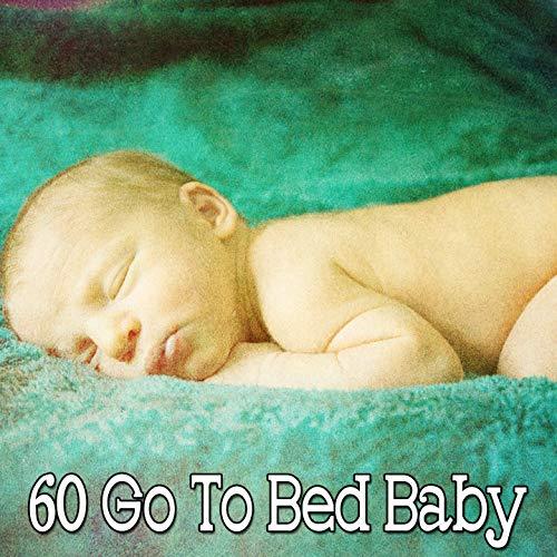 60 Go to Bed Baby
