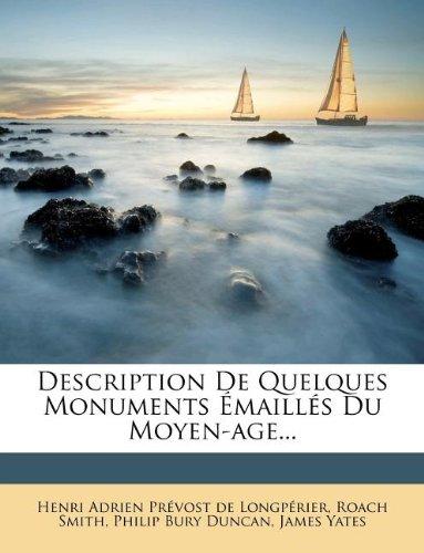 Description de Quelques Monuments maill s Du Moyen-Age...