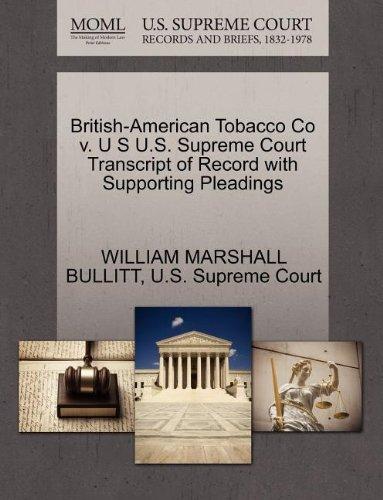 British-American Tobacco Co v. U S U.S. Supreme Court Transcript of Record with Supporting Pleadings