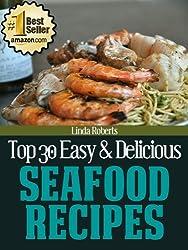 Seafood Recipes (Top 30 Easy & Delicious Recipes)