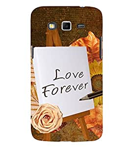 Love Forever 3D Hard Polycarbonate Designer Back Case Cover for Samsung Galaxy Grand 2 :: Samsung Galaxy Grand 2 G7105 :: Samsung Galaxy Grand 2 G7102