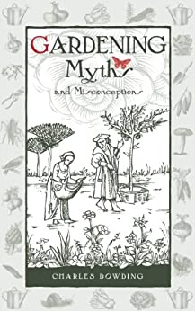Gardening Myths and Misconceptions (Wise words) von [Dowding, Charles]