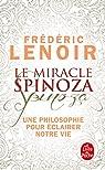 Le miracle Spinoza : Une philosophie pour éclairer notre vie par Lenoir