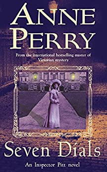 Seven Dials (Thomas Pitt Mystery, Book 23): A gripping journey into the dark underbelly of Victorian society (Charlotte & Thomas Pitt series) (English Edition) van [Perry, Anne]