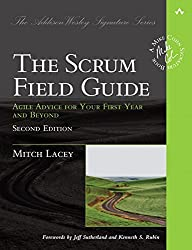 The Scrum Field Guide: Agile Advice for Your First Year and Beyond (2nd Edition) (Addison-Wesley Signature Series (Cohn)) by Mitch Lacey (2016-01-01)